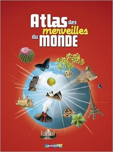 Télécharger en ligne Atlas des merveilles du monde pdf ebook