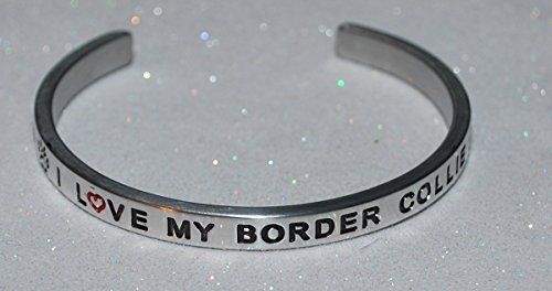 - I Love My Border Collie / Engraved, Hand Made and Polished Bracelet with Free Satin Gift Bag