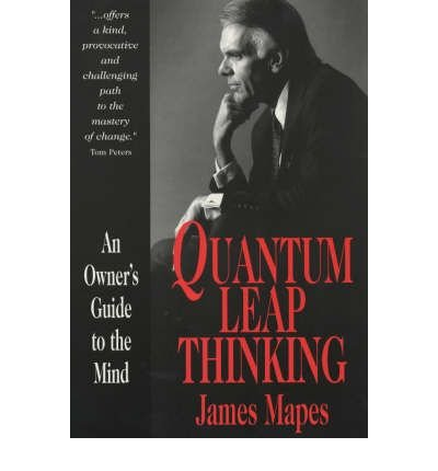 Quantum Leap Thinking: An Owner's Guide to the Mind ebook