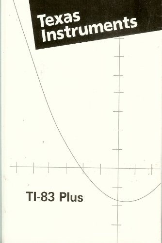 1 X Texas Instruments TI-83 Plus Graphing Calculator Guidebook by Texas Instuments