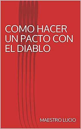 COMO HACER UN PACTO CON EL DIABLO eBook: LUCIO, MAESTRO: Amazon.es ...