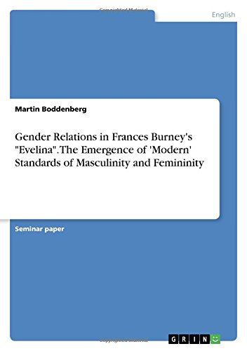 Download Gender Relations in Frances Burney's Evelina. the Emergence of 'Modern' Standards of Masculinity and Femininity PDF