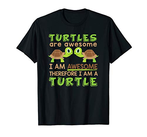 - Turtles Are Awesome I Am a Turtle Tshirt-sea turtle hawaiian