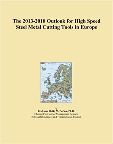 The 2013-2018 Outlook for High Speed Steel Metal Cutting