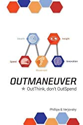 OutManeuver: OutThink—Don't OutSpend
