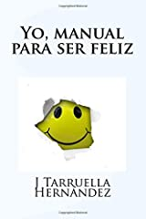 Yo, manual para ser feliz (Volume 1) (Spanish Edition) Paperback