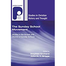The Sunday School Movement: Studies in the Growth and Decline of Sunday Schools