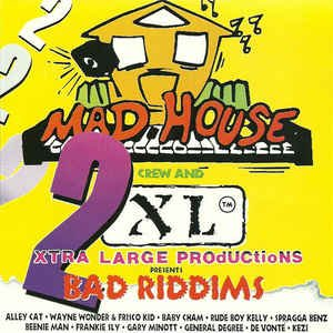 Mad House Crew and Xtra Large Productions Presents: 2 Bad Riddims (Penthouse Cat)