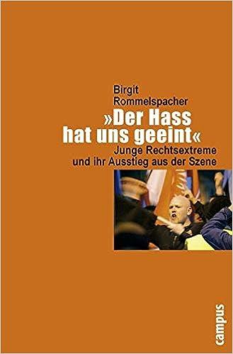 Der Hass Hat Uns Geeint Junge Rechtsextreme Und Ihr Ausstieg Aus Der Szene Amazon De Rommelspacher Birgit Bucher