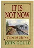 It Is Not Now, John Gould, 0393034658