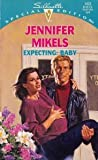 Expecting, Jennifer Mikels, 0373240236
