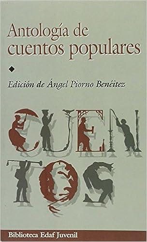 Antologia De Cuentos Populares Biblioteca Edaf Juvenil: Amazon.es: ANGEL (ED.) PIORNO BENEITEZ, Angel Piorno Beneitez: Libros