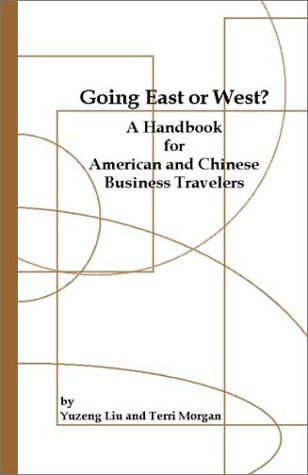 Going East or West? A Handbook for American and Chinese Business Travelers