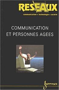 Communication et personnesâgées par Alain Rosenkier