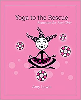 Yoga to the Rescue: Remedies for Real Girls: Amazon.es: Amy ...