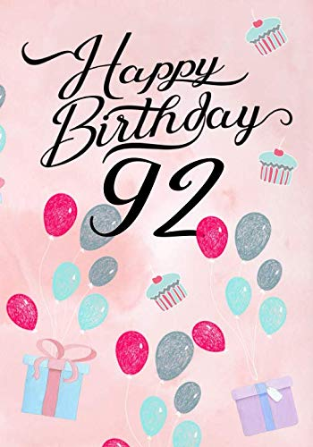 Happy Birthday 92: Keepsake Journal Notebook For Best Wishes, Messages & Doodling V92