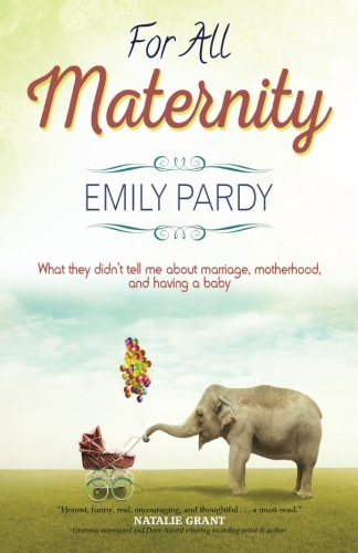 For All Maternity: What They Didn't Tell Me About Marriage, Motherhood, and Having a Baby for $<!--$9.99-->