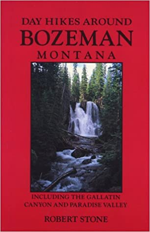 Day Hikes Around Bozeman Montana Robert Stone 9781573420174 Amazon Books