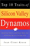 Top 10 Traits of Silicon Valley Dynamos, Joan Clout-Kruse, 1931501149