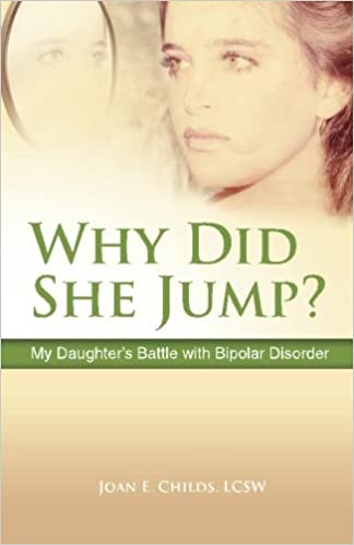 Why Did She Jump?: My Daughter's Battle with Bipolar Disorder: Joan