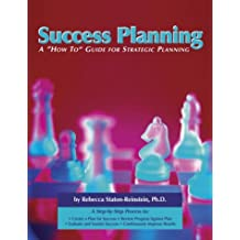 Success Planning: A 'How-To' Guide for Strategic Planning