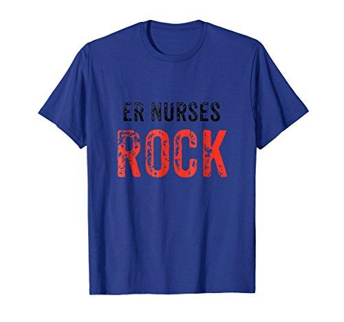 ER Nurses Rock T-Shirt for Emergency Room RNs and LPNs - Er Nurses Rock