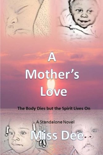 Books : A Mother's Love: The Body Dies but the Spirit Lives On