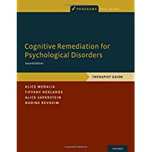 Cognitive Remediation for Psychological Disorders: Therapist Guide