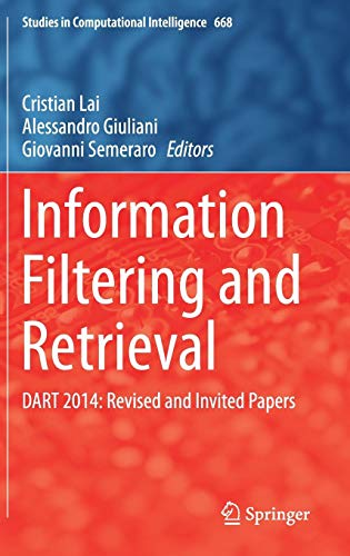 Information Filtering and Retrieval: DART 2014: Revised and Invited Papers (Studies in Computational Intelligence)