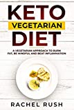 Keto Vegetarian Diet: A Vegetarian Approach To Burn