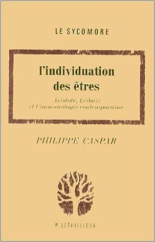 Gratuit pour télécharger des livres en ligne L'individuation des êtres: Aristote, Leibniz et l'immunologie contemporaine 2249611432 in French PDF ePub MOBI