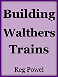 Building Walthers Trains