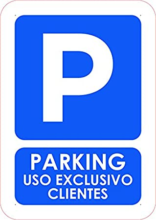 Oedim Señal Parking Privado Uso Exclusivo Clientes | Tamaño A5 (21x14,8cm) | Decoración Pared | Aluminio 3 mm Resistente: Amazon.es: Hogar