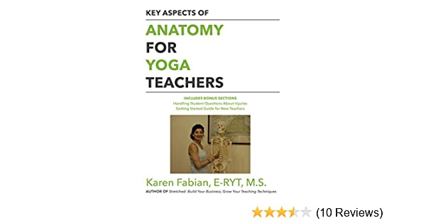 Key Aspects Of Anatomy For Yoga Teachers Kindle Edition By Karen