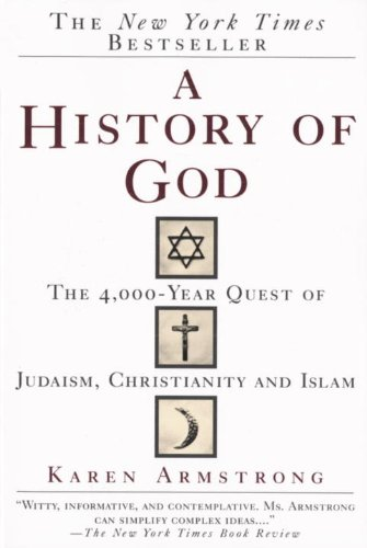 A History of God: The 4,000-Year Quest of Judaism, Christianity and Islam cover