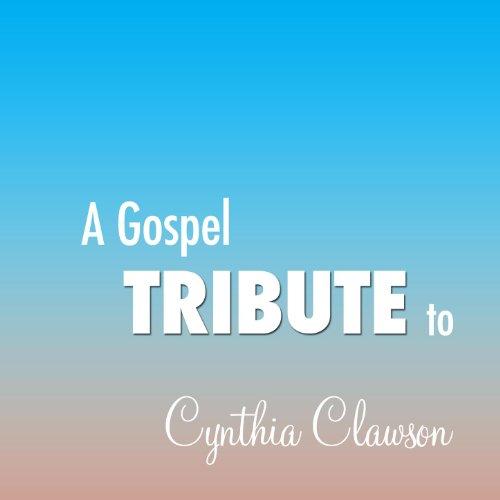 A Gospel Tribute To Cynthia Cl...