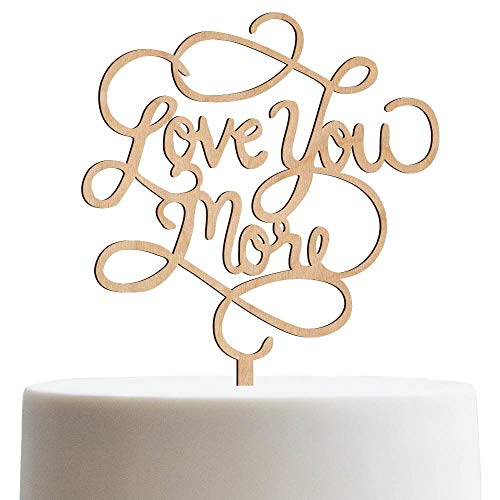 (Love You More Calligraphy Engagement & Wedding Cake Topper | Wooden Cake Toppers)
