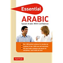 Essential Arabic: Speak Arabic with Confidence! (Self-Study Guide and Arabic Phrasebook)