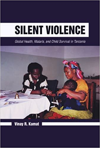 Silent Violence: Global Health, Malaria, and Child Survival