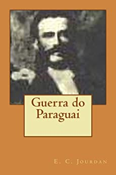 Guerra do Paraguai por [Jourdan, E.]