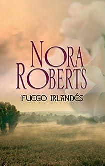 Fuego irlandés par Nora Roberts