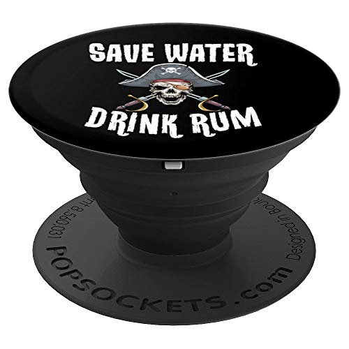 Save Water Drink Rum Pirate Novelty Halloween PopSockets Grip and Stand for Phones and Tablets]()