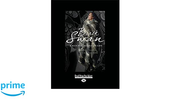 Black Swan: A Koorie womans life