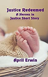 Justice Redeemed: A Heroes in Justice Short Story