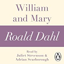 William and Mary: A Roald Dahl Short Story Audiobook by Roald Dahl Narrated by Juliet Stevenson, Adrian Scarborough