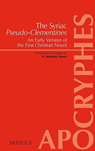The Syriac Pseudo-clementines: Clement I of Rome (Pseudo-), an Early Version of the First Christian Novel (Apocryphes)