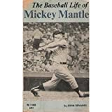 Baseball Life of Mickey Mantle, John Devaney, 0590087142