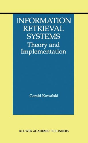 Information Retrieval Systems: Theory and Implementation (The Information Retrieval Series)