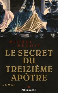 Le secret du treizième apôtre : roman, Benoît, Michel
