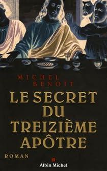 Le secret du treizième apôtre par Benoit